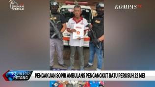ini-pengakuan-sopir-ambulans-pengangkut-batu-perusuh-22-mei